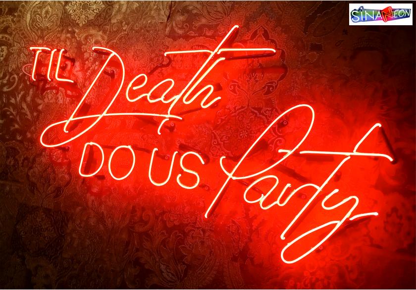 til death do us party cam neon yazı